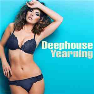 VA - Deephouse Yearning (2017)