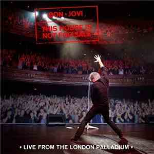 Bon Jovi - This House Is Not For Sale (Live From The London Palladium) (201 ...