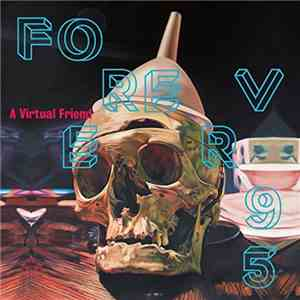 A Virtual Friend - Forever 95 (2017)