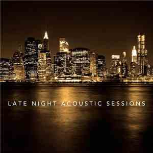 VA - Late Night Acoustic Sessions (2016)