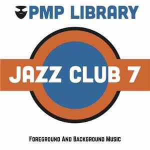 VA - PMP Library Jazz Club, Vol.  7 (Foreground and Background Music)(2015)