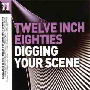 VA - Twelve Inch 80s: Digging Your Scene (2016)