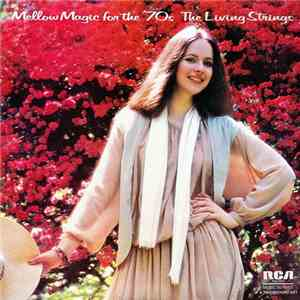 The Living Strings - Mellow Magic For The 70s (1978)