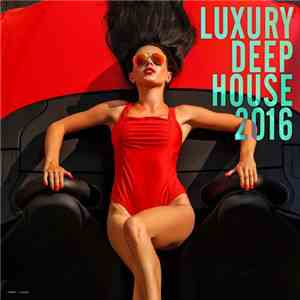 VA - Luxury Deep House (2016)