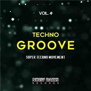 VA - Techno Groove Vol.4 (Super Techno Movement) (2017)