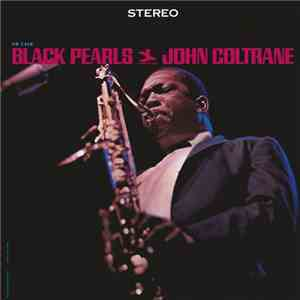 John Coltrane - Black Pearls (2016) Hi-Res