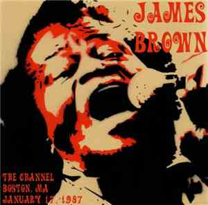 James Brown - The Channel Boston, MA 1987-01-17