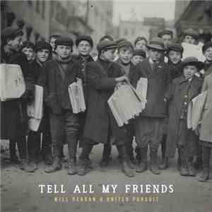 Will Reagan  United Pursuit - Tell All My Friends (2017)