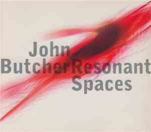John Butcher - Resonant Spaces (2008)