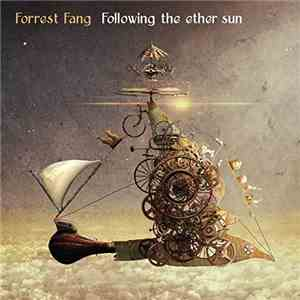 Forrest Fang - Following the Ether Sun (2017) Lossless