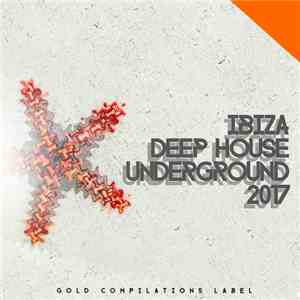 Various Artists - Ibiza Deep House Underground (2017)