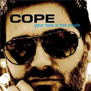 Cope - Your Love Is Too Much (2009)