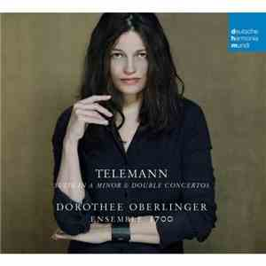 Dorothee Oberlinger - Telemann: Suite in A Minor  Double Concertos (2013)