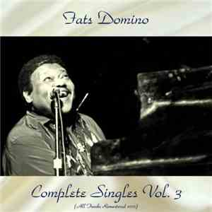 Fats Domino - Complete Singles Vol 3 (Remastered 2017) (2017)