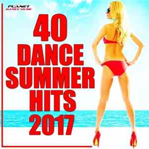 VA - 40 Dance Summer Hits 2017 (2017)