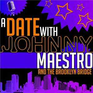 Johnny Maestro - A Date With Johnny Maestro  The Brooklyn Bridge (2013)