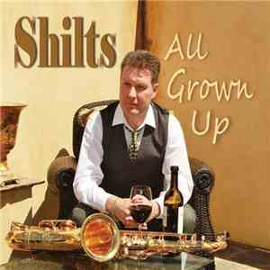 Shilts - All Grown Up (2012)