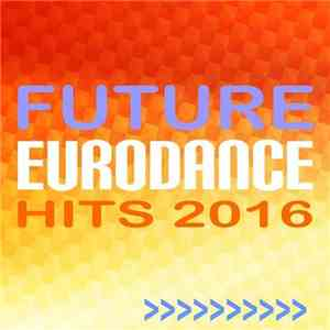 VA - Future Eurodance Hits 2016