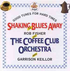 Rob Fisher And The Coffee Club Orchestra ‎– Shaking The Blues Away (1992)