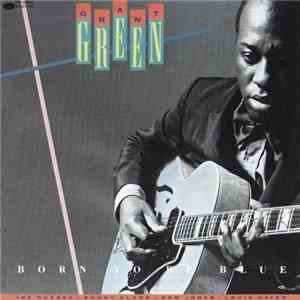 Grant Green - Born To Be Blue (1989) Flac