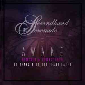 Secondhand Serenade - Awake (10 Years  10,000 Tears Later) (2017)