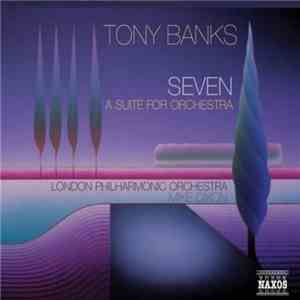 Tony Banks, London Philharmonic Orchestra  Mike Dixon - Seven: A suite for  ...