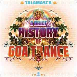 Talamasca - A Brief History Of Goa Trance (2017) FLAC