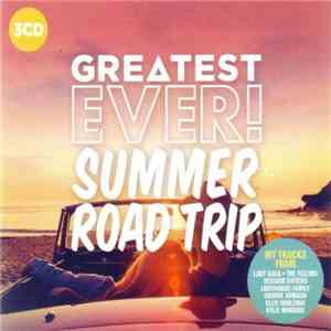 VA - Greatest Ever Summer Road Trip 3CD (2017)
