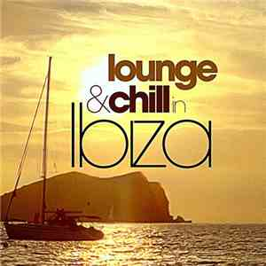 VA - Lounge and Chill in Ibiza (2017)