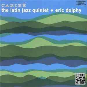 Eric Dolphy  The Latin Jazz Quintet - Caribe (1960) Flac