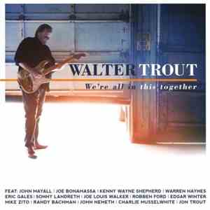 Walter Trout - Were All In This Together (2017) CD Rip