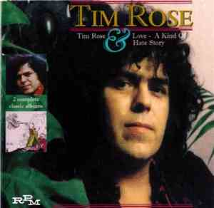 Tim Rose - Tim Rose  Love, A Kind Of Hate Story (1970-72) 1999 СD Rip