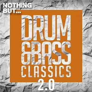 VA - Nothing But... Drum  Bass Classics 2.0 (2017)
