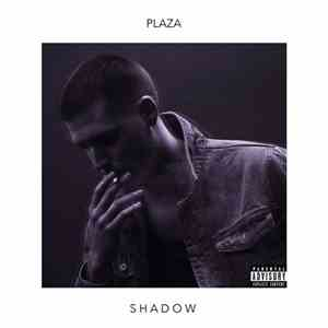 Plaza - Shadow (2017)