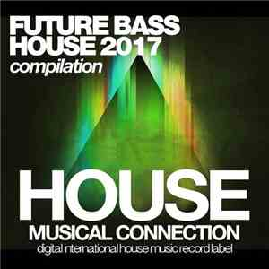 VA - Future Bass House 2017 Compilation (2017)
