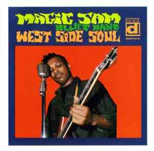 Magic Sam - West Side Soul (1967) Reissue (1993) Lossless