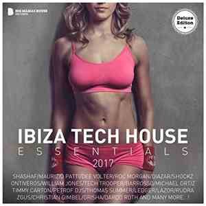 VA - Ibiza Tech House Essentials 2017 (Deluxe Version) (2017)