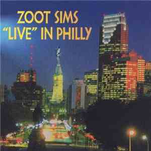 Zoot Sims - Live in Philly (1998) 320 kbps