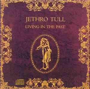 Jethro Tull - Living In the Past (Reissue) (19721992)