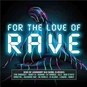 VA - For The Love Of Rave (2017)