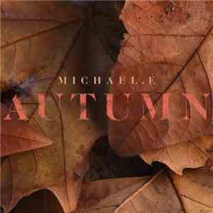 Michael E - Autumn (2017) Lossless