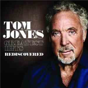 Tom Jones - Greatest Hits Rediscovered (2010) 320 Kbps