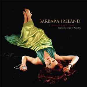 Barbara Ireland - Turning Back Time - Classic Songs To Kiss By