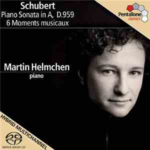 Martin Helmchen - Schubert: Piano Sonata in A D.959, Moments musicaux D.780 ...