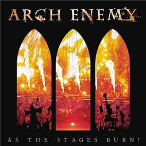 Arch Enemy - As The Stages Burn (Live at Wacken 2016) (2017)