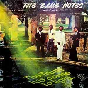 The Blue Notes - The Truth Has Come To Light (1977)
