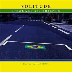 T-Square  Friends - Solitude (Dedicated to Senna) (1994) 320 kbps