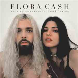 Flora Cash - Nothing Lasts Forever (And Its Fine) (2017) FLAC