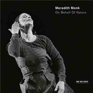 Meredith Monk - On Behalf of Nature HDtracks (2016)