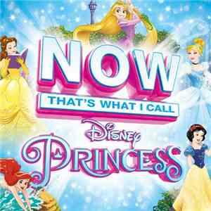 VA - Now Thats What I Call Disney Princess (2CD, 2016)
